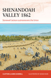 Shenandoah Valley 1862: Stonewall Jackson outmaneuvers the Union by Clayton Donnell