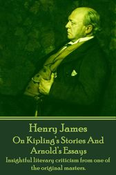 On Kipling's Stories And Arnold's Essays by Henry James