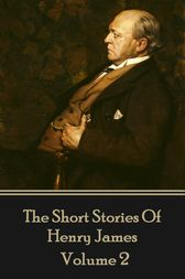 Henry James Short Stories Volume 2 by Henry James