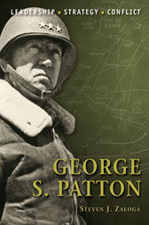 George S. Patton by Steven J Zaloga