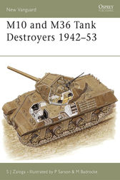 M10 and M36 Tank Destroyers 1942-53 by Steven J Zaloga