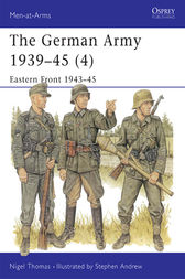 The German Army 1939-45 (4): Eastern Front 1943-45 by Nigel Thomas