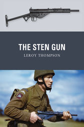 The Sten Gun by Leroy Thompson