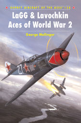 LaGG & Lavochkin Aces of World War 2 by George Mellinger