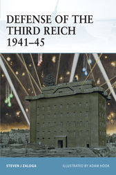 Defense of the Third Reich 1941-45 by Steven J. Zaloga