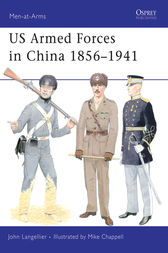 US Armed Forces in China 1856-1941 by John Langellier