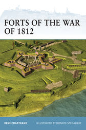 Forts of the War of 1812 by Rene Chartrand