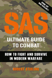 SAS Ultimate Guide to Combat by Robert Stirling