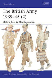 The British Army 1939-45 (2) by Martin Brayley