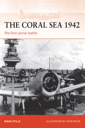 The Coral Sea 1942: The First Carrier Battle by Mark Stille