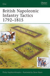 British Napoleonic Infantry Tactics 1792-1815 by Philip Haythornthwaite