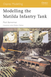Modelling the Matilda Infantry Tank by Mark Bannerman