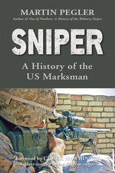 Sniper: A history of the US Marksman by Martin Pegler