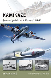 Kamikaze: Japanese Special Attack Weapons 1944-45 by Steven J Zaloga
