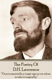 DH Lawrence, The Poetry Of by DH Lawrence