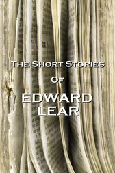 The Short Stories Of Edward Lear by Edward Lear