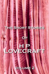 The Short Stories Of HP Lovecraft, Vol. 2 by HP Lovecraft