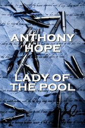 Lady Of The Pool by Anthony Hope