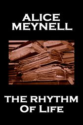 The Rhythm Of Life by Alice Meynell