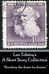 Leo Tolstoy - A Short Story Collection by Leo Tolstoy