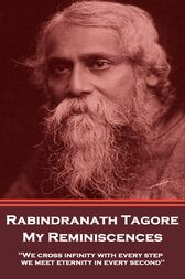 My Reminisces by Rabindranath Tagore