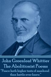 The Abolitionist Poems by John Greenleaf Whittier