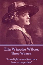 Three Women by Ella Wheeler Wilcox