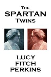 The Spartan Twins by Lucy Fitch Perkins
