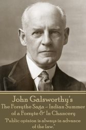 The Forsythe Sage - Indian Summer of a Forsyte & In Chancery by John Galsworthy