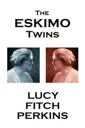 The Eskimo Twins by Lucy Fitch Perkins