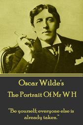 The Portrait Of Mr W H by Oscar Wilde