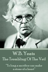 The Trembling Of The Veil by W.B. Yeats
