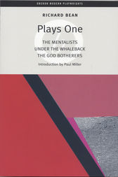 Bean Plays One: The Mentalists; Under the Whaleback; The God Botherers by Richard Bean