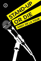 Stand-Up or Die by Andy de la Tour