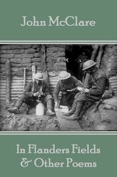 In Flanders Fields & Other Poems by John McClare