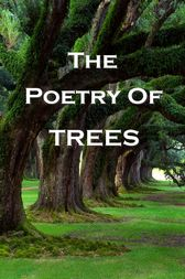 The Poetry Of Trees by William Blake