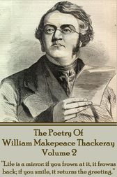 The Poetry Of William Makepeace Thackeray - Volume 2 by William   Makepeace Thackeray