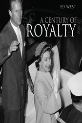A Century of Royalty by Edward West