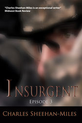 Insurgent (Episode 3) by Charles Sheehan-Miles