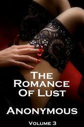 The Romance of Lust Volume 3 by Author Anonymous