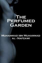 The Perfumed Garden by Mu?ammad   ibn Mu?ammad al-Nafzawi