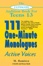 The Ultimate Audition Book for Teens Volume 13 by Marco Ramirez