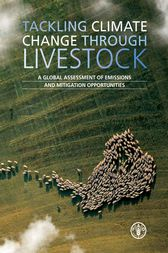 Tackling Climate Change Through Livestock by Food and Agriculture Organization of the United Nations of the United Nations