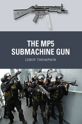 The MP5 Submachine Gun by Leroy Thompson