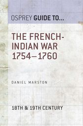 The French-Indian War 1754–1760 by Daniel Marston