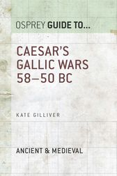 Caesar's Gallic Wars: 58-50 BC by C. M. Gilliver