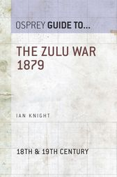 The Zulu War 1879 by Ian Knight
