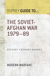 The Soviet–Afghan War 1979–89 by Gregory Fremont-Barnes