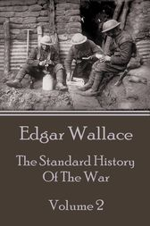 The Standard History Of The War - Volume 2 by Edgar Wallace