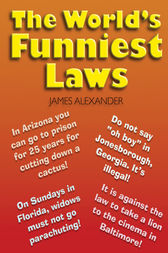 The World's Funniest Laws by James Alexander